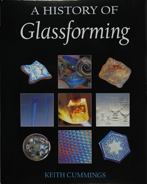 History of Glassforming, by Keith Cummings