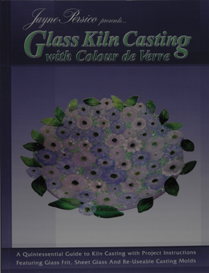 Glass Kiln Casting with Colour de Verre, by Jayne Persico