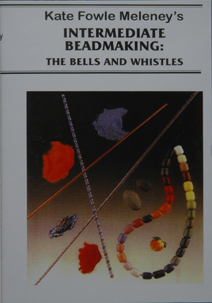 Intermediate Beadmaking: The Bells and Whistles, by Kate Fowle