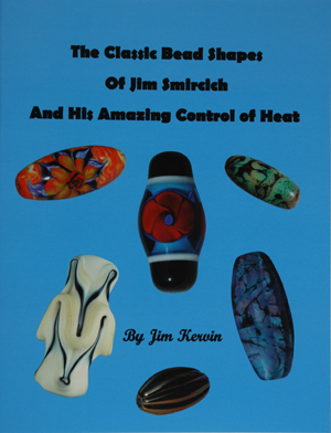 The Classic Bead Shapes of Jim Smircich and his Amazing Control of Heat